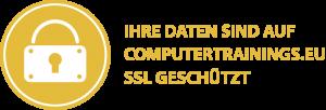 Ihre Daten sind auf computerTRAININGS.eu SSL geschützt